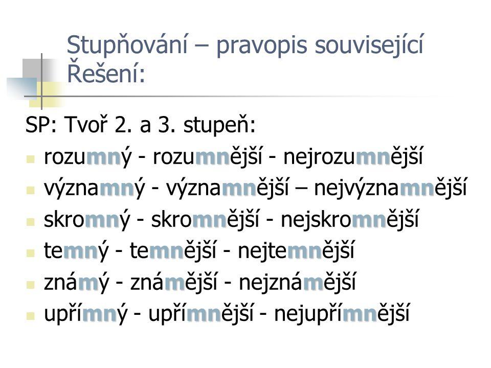 Stupňování – pravopis související Řešení: SP: Tvoř 2.