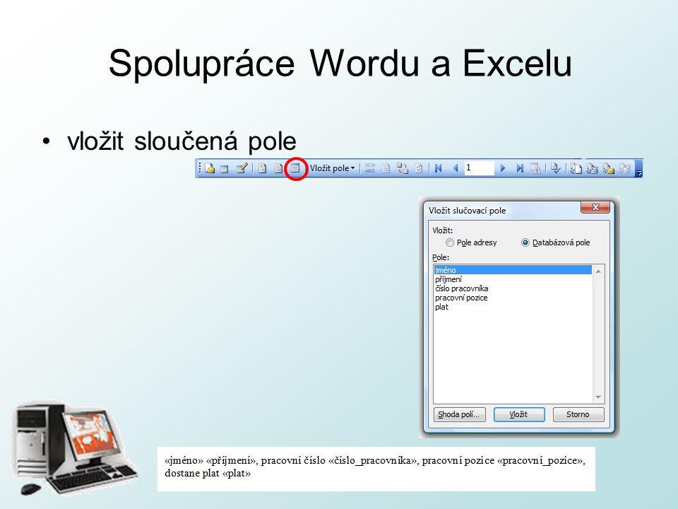 http://pcu3v.fjfi.cvut.cz Spolupráce Wordu a Excelu vložit sloučená pole