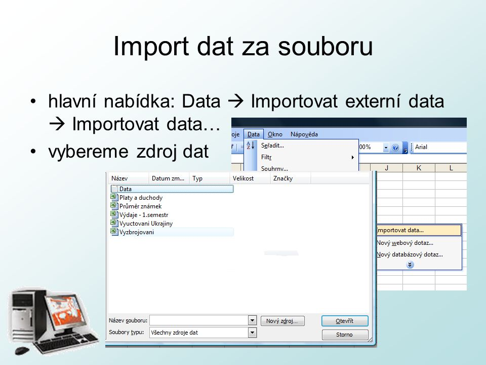 http://pcu3v.fjfi.cvut.cz Import dat za souboru Průvodce importem textu (1/3) –typ oddělení jednotlivých sloupců –od jakého řádku chceme importovat