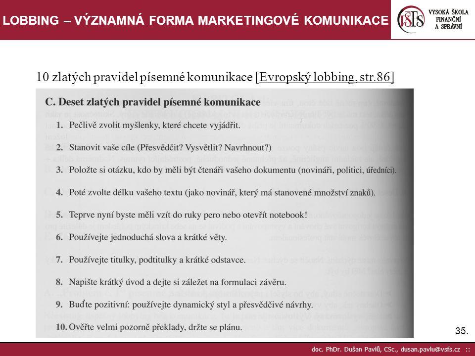 35. doc. PhDr. Dušan Pavlů, CSc., dusan.pavlu@vsfs.cz :: LOBBING – VÝZNAMNÁ FORMA MARKETINGOVÉ KOMUNIKACE 10 zlatých pravidel písemné komunikace [Evro