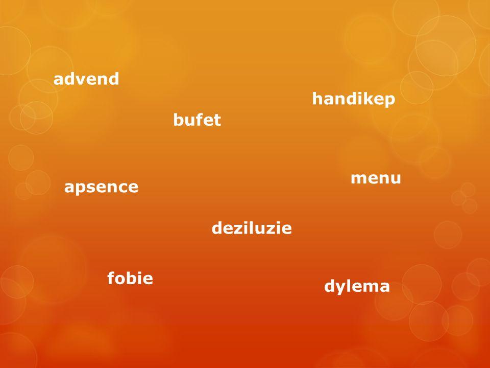 advend bufet deziluzie fobie dylema menu apsence handikep