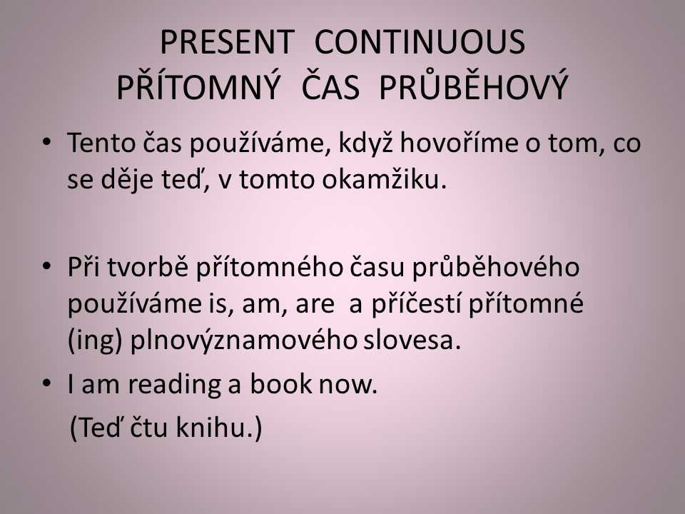 SPELLING RULES – PRAVIDLA PRAVOPISU 1.GO+ING – GOING READ+ING – READING 2.