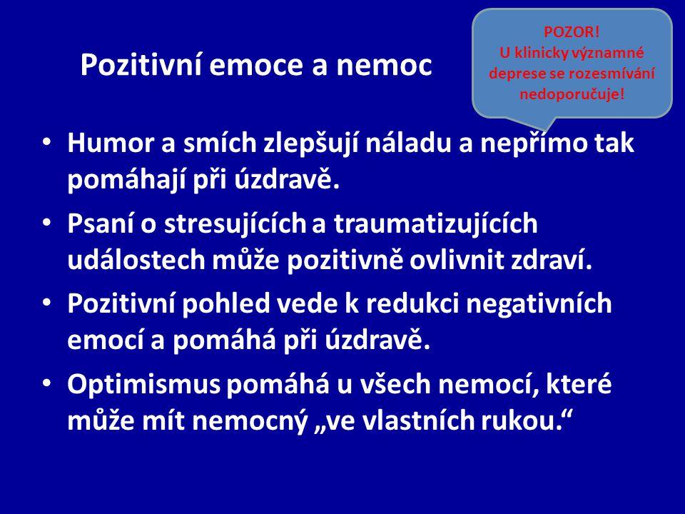 Pozitivní emoce a nemoc Humor a smích zlepšují náladu a nepřímo tak pomáhají při úzdravě.