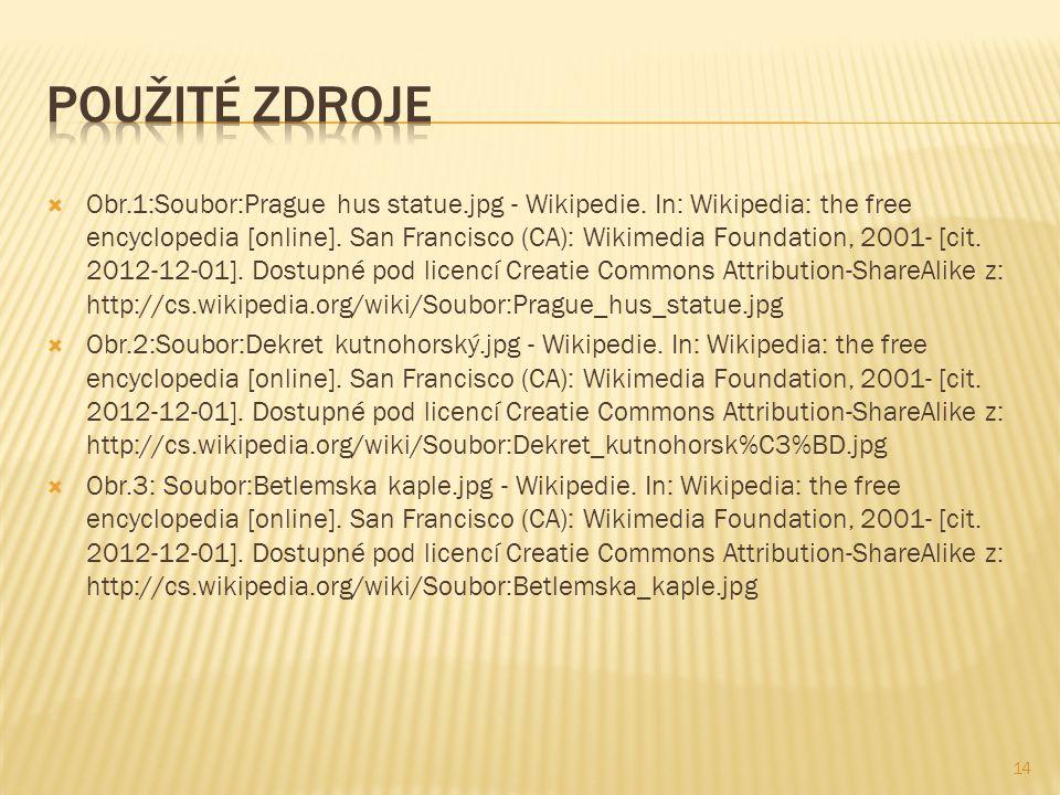  Obr.1:Soubor:Prague hus statue.jpg - Wikipedie. In: Wikipedia: the free encyclopedia [online].