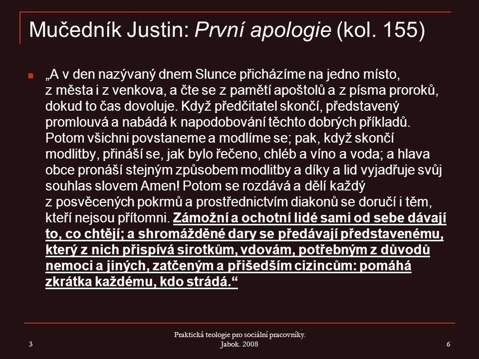 Jáhen Vavřinec (230 – 258) Jakožto člověku odpovědnému za římské chudé mu byl po zajetí jeho spolubratří a papeže ponechán určitý čas, aby shromáždil církevní majetek, který měl odevzdat do rukou státních autorit.