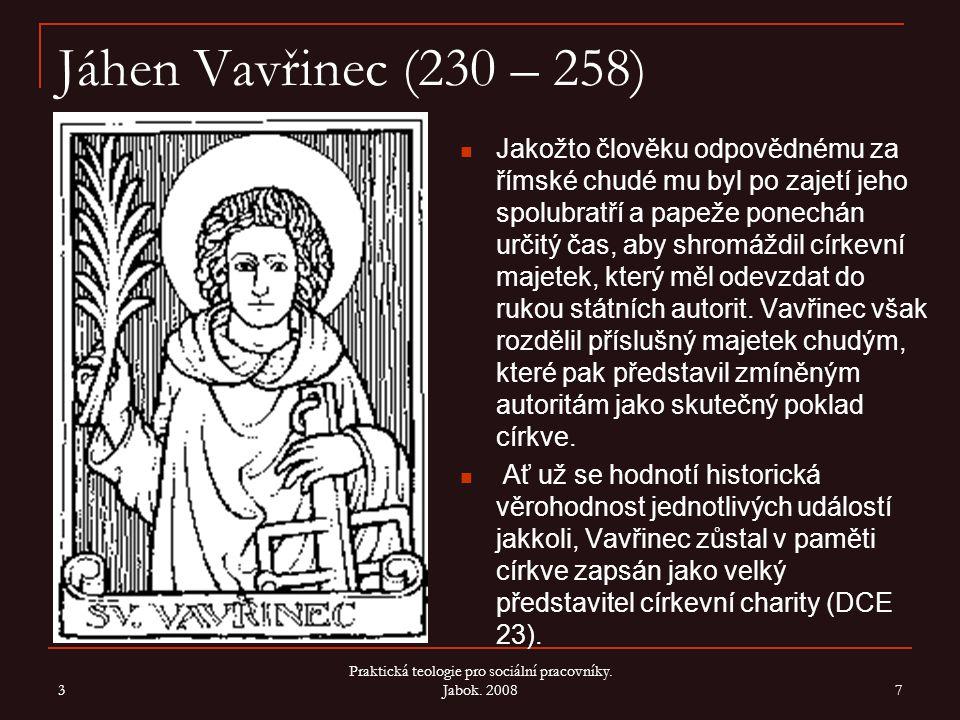 3 8 Raný středověk Po roce 313 (císař Konstantin – svoboda církve) se charitní angažovanost církve zvyšuje, neboť stát jí předává některé ze svých úkolů.