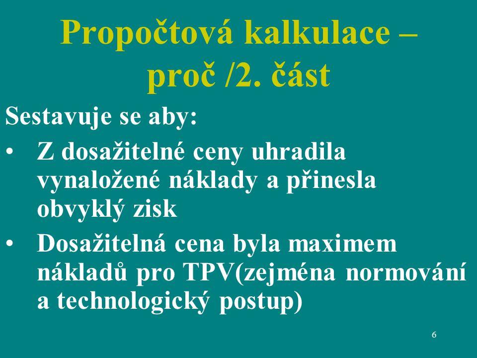 7 Příklad propočtová kalkulace Prodejní cena 2.000.000 Plánovaný zisk 300.000 Propočtované náklady1.700.000