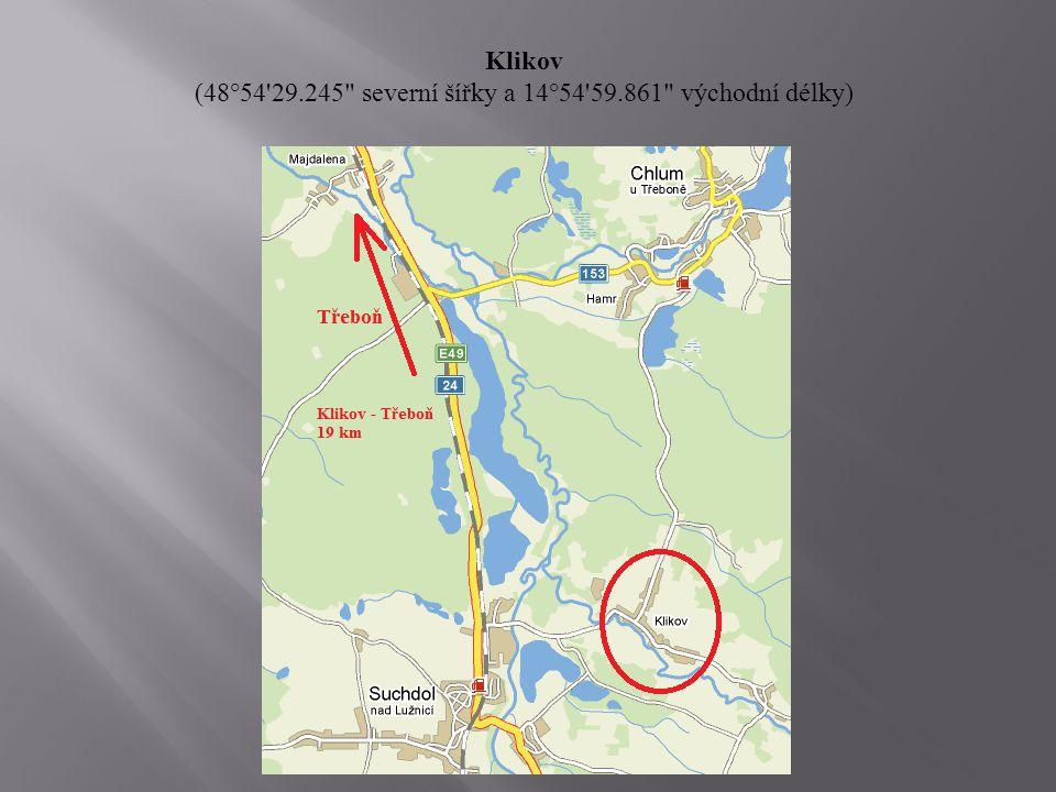 Klikov (48°54 29.245 severní šířky a 14°54 59.861 východní délky)
