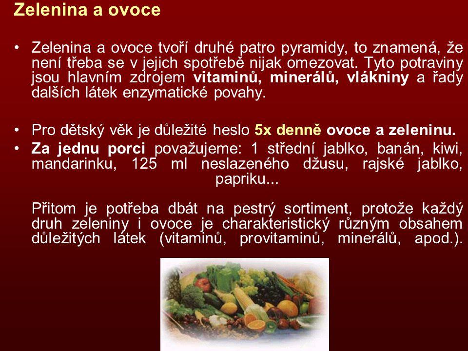 Zelenina a ovoce Zelenina a ovoce tvoří druhé patro pyramidy, to znamená, že není třeba se v jejich spotřebě nijak omezovat.