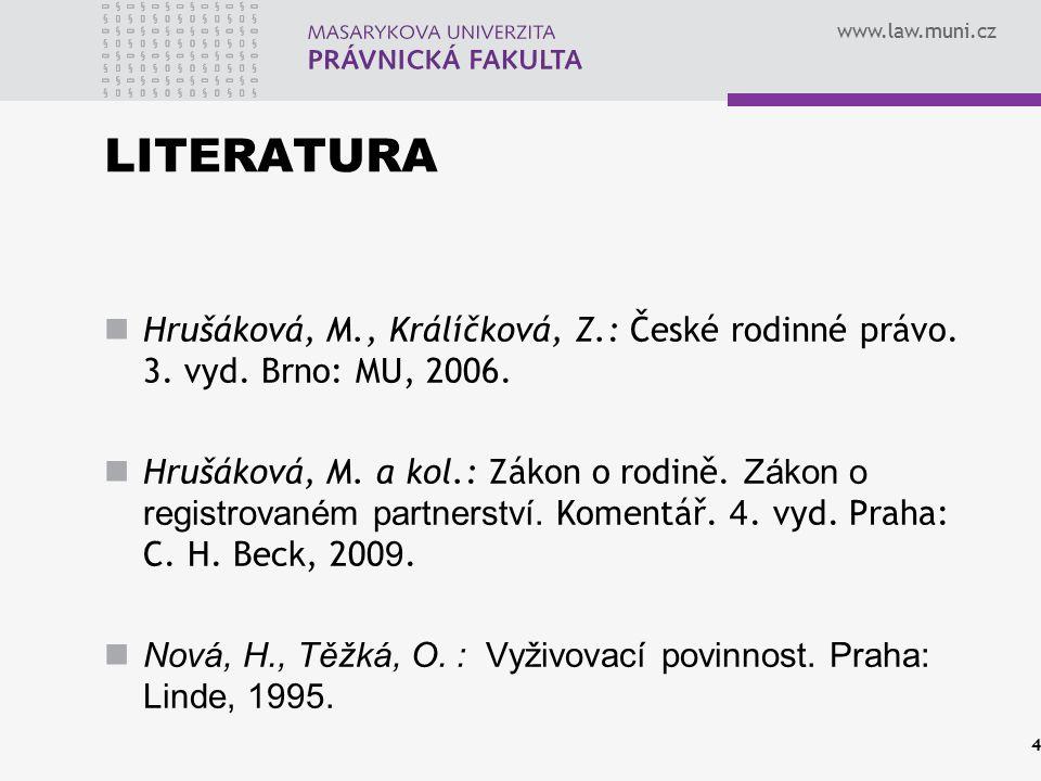 www.law.muni.cz POJEM VÝŽIVNÉ MAJETKOVÉ PRÁVO ODVOZENÉ OD STATUSOVÝCH PRÁV RODINNÝCH VÝŽIVA V ŠIRŠÍM SLOVA SMYSLU PLNĚNÍ V PENĚZÍCH NATURÁLNÍ – osobní péče, poskytování bydlení 5
