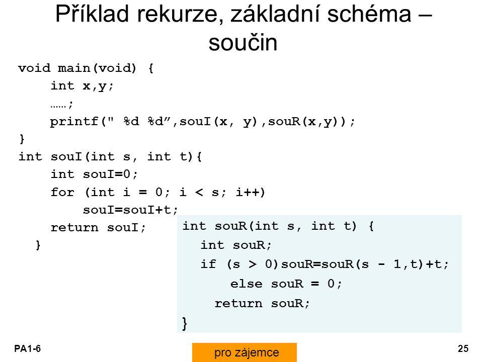 PA1-625 Příklad rekurze, základní schéma – součin void main(void) { int x,y; ……; printf(