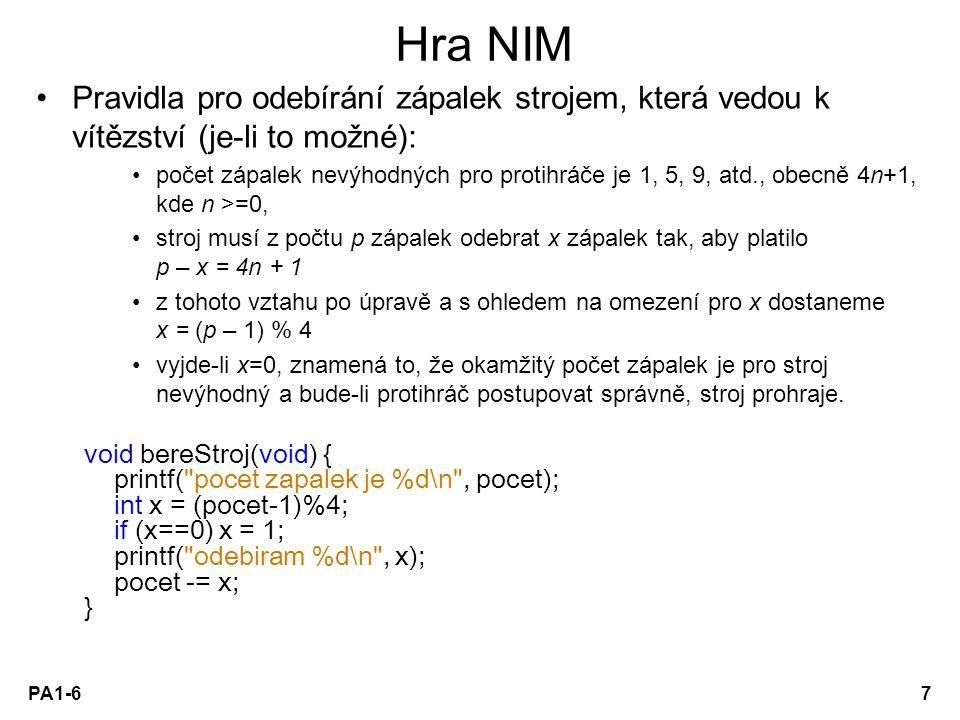 PA1-67 Hra NIM Pravidla pro odebírání zápalek strojem, která vedou k vítězství (je-li to možné): počet zápalek nevýhodných pro protihráče je 1, 5, 9,