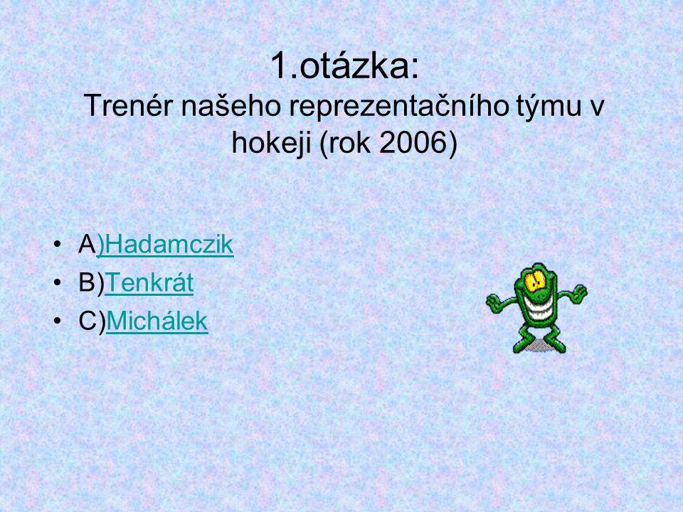 2.otázka: Hlavní město Lotyšska A)Oslo B)Riga C)Praha