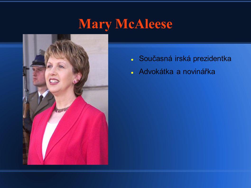 Mary McAleese Současná irská prezidentka Advokátka a novinářka