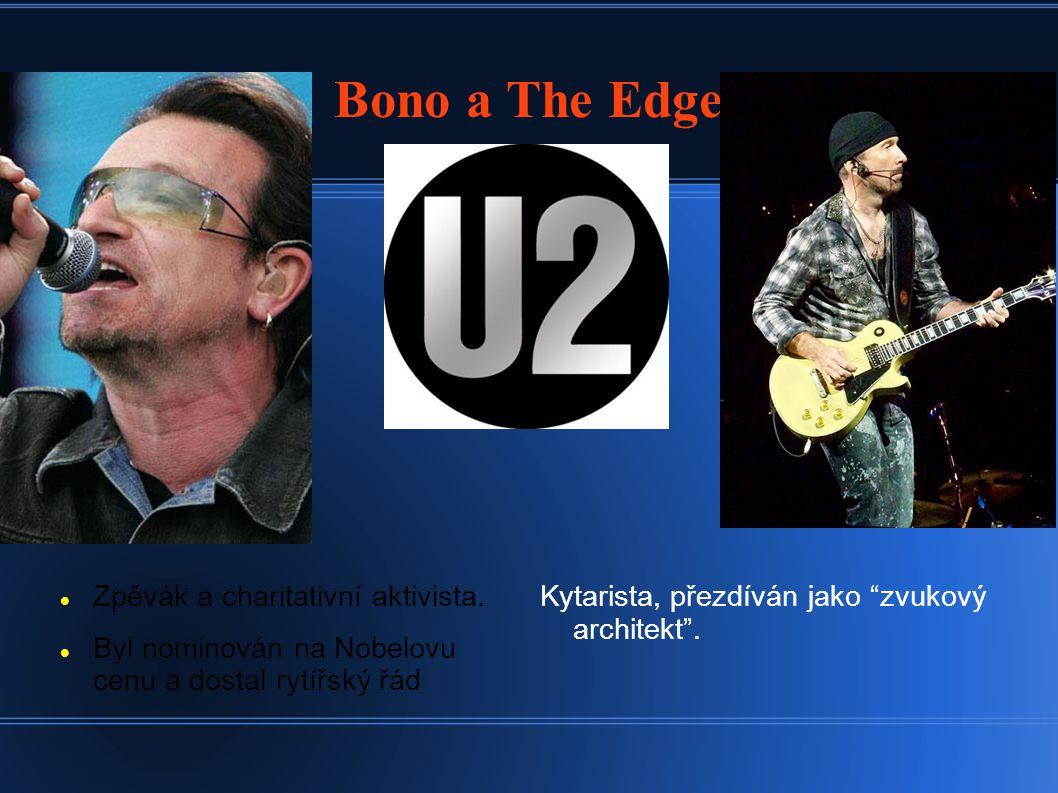 Bono a The Edge Zpěvák a charitativní aktivista.
