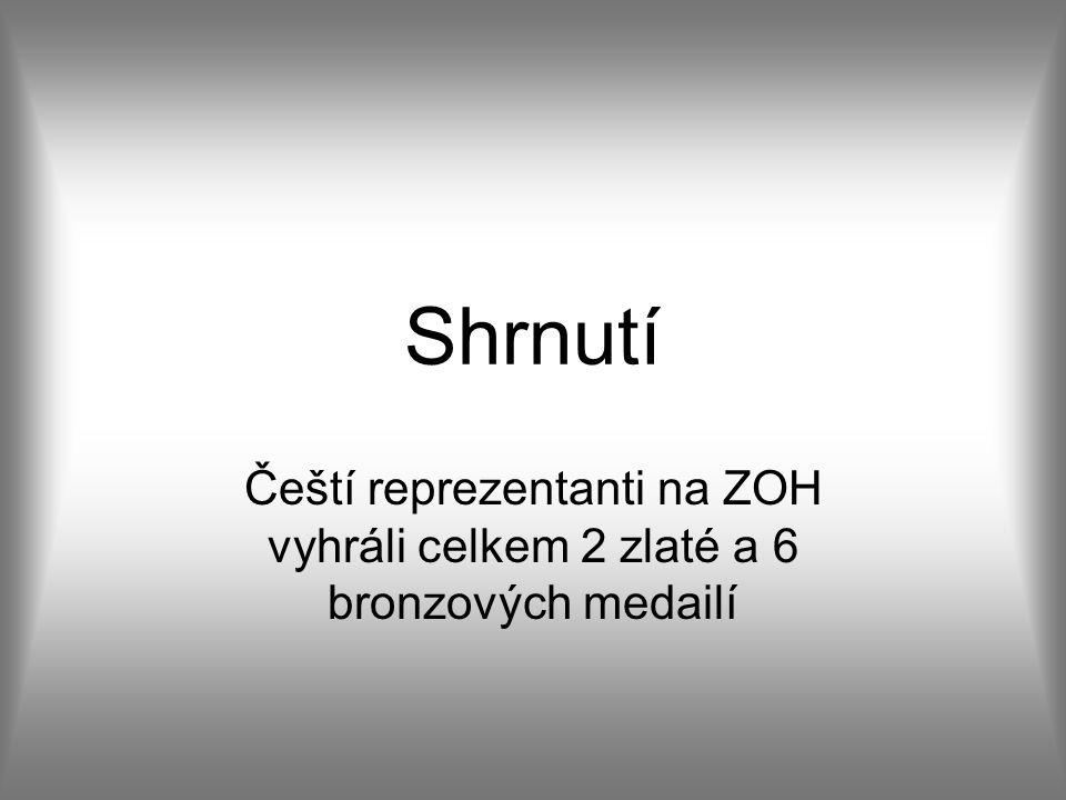 Shrnutí Čeští reprezentanti na ZOH vyhráli celkem 2 zlaté a 6 bronzových medailí