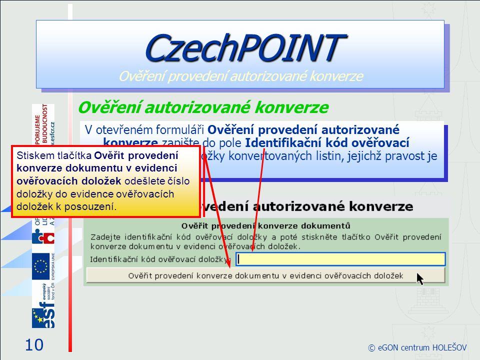 V otevřeném formuláři Ověření provedení autorizované konverze zapište do pole Identifikační kód ověřovací doložky kód z doložky konvertovaných listin, jejichž pravost je třeba ověřit.