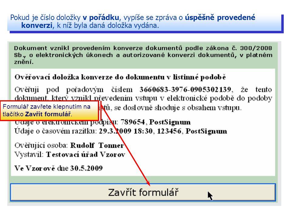 Pokud je číslo doložky v pořádku, vypíše se zpráva o úspěšně provedené konverzi, k níž byla daná doložka vydána.