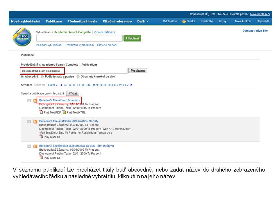 V seznamu publikací lze procházet tituly buď abecedně, nebo zadat název do druhého zobrazeného vyhledávacího řádku a následně vybrat titul kliknutím n