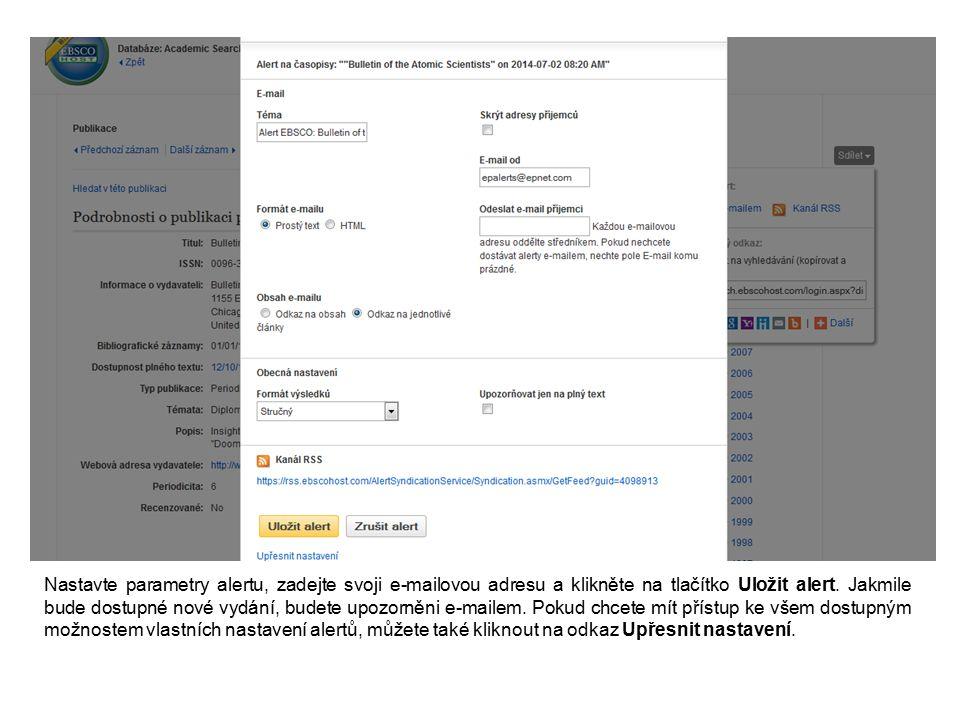 Nastavte parametry alertu, zadejte svoji e-mailovou adresu a klikněte na tlačítko Uložit alert.