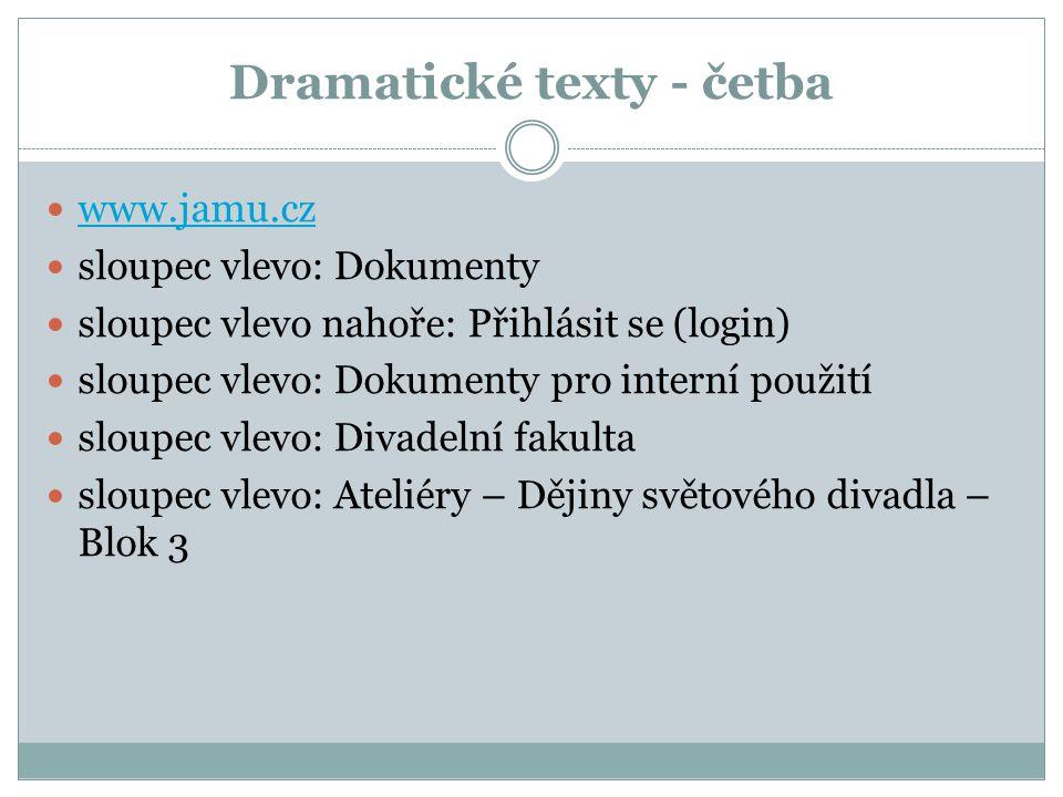 Dramatické texty - četba www.jamu.cz sloupec vlevo: Dokumenty sloupec vlevo nahoře: Přihlásit se (login) sloupec vlevo: Dokumenty pro interní použití