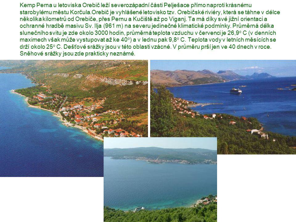 Kemp Perna u letoviska Orebič leží severozápadní části Pelješace přímo naproti krásnému starobylému městu Korčula.Orebič je vyhlášené letovisko tzv. O