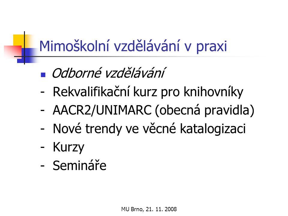 MU Brno, 21. 11.