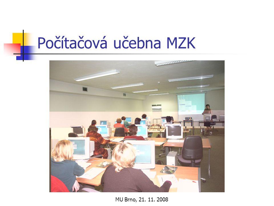 MU Brno, 21. 11. 2008 Počítačová učebna MZK