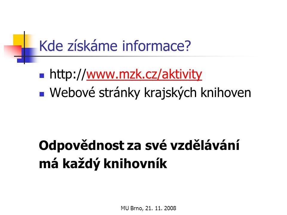 MU Brno, 21. 11. 2008 Kde získáme informace.