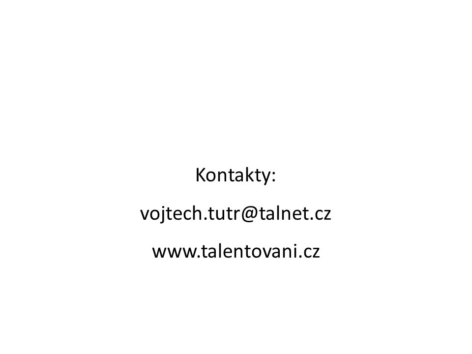 Kontakty: vojtech.tutr@talnet.cz www.talentovani.cz