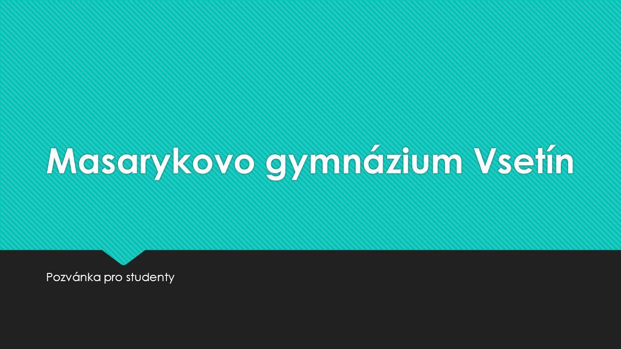 Masarykovo gymnázium Vsetín Pozvánka pro studenty