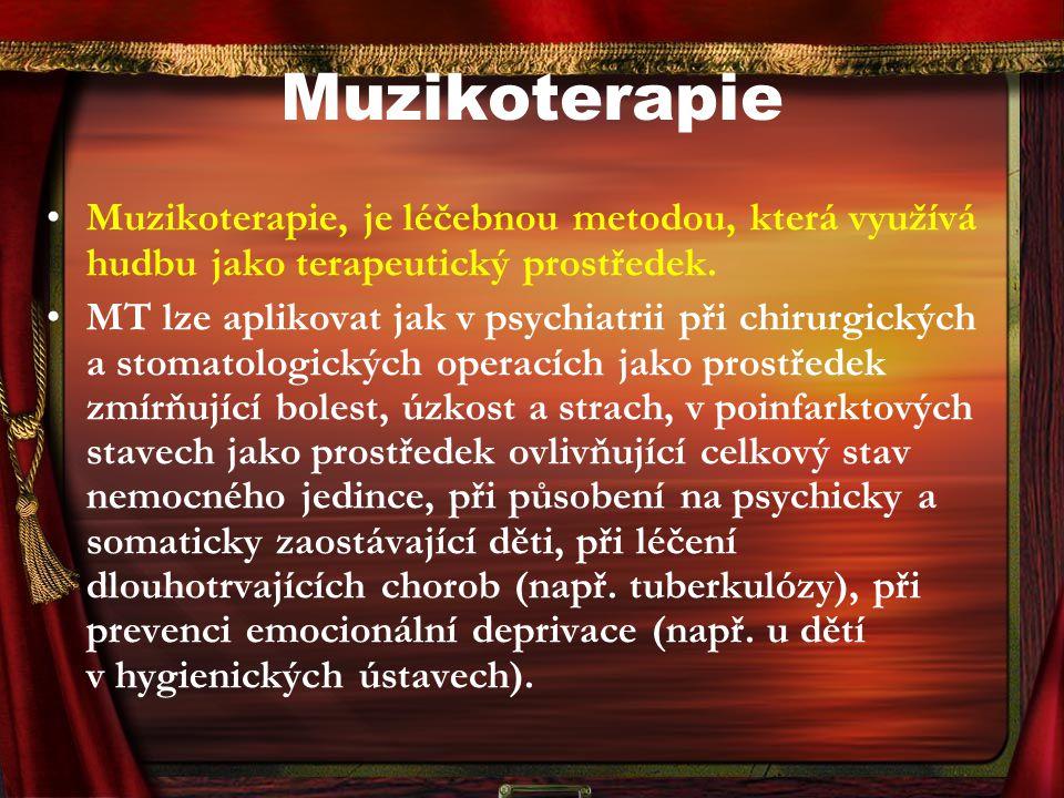 Muzikoterapie Muzikoterapie, je léčebnou metodou, která využívá hudbu jako terapeutický prostředek. MT lze aplikovat jak v psychiatrii při chirurgický
