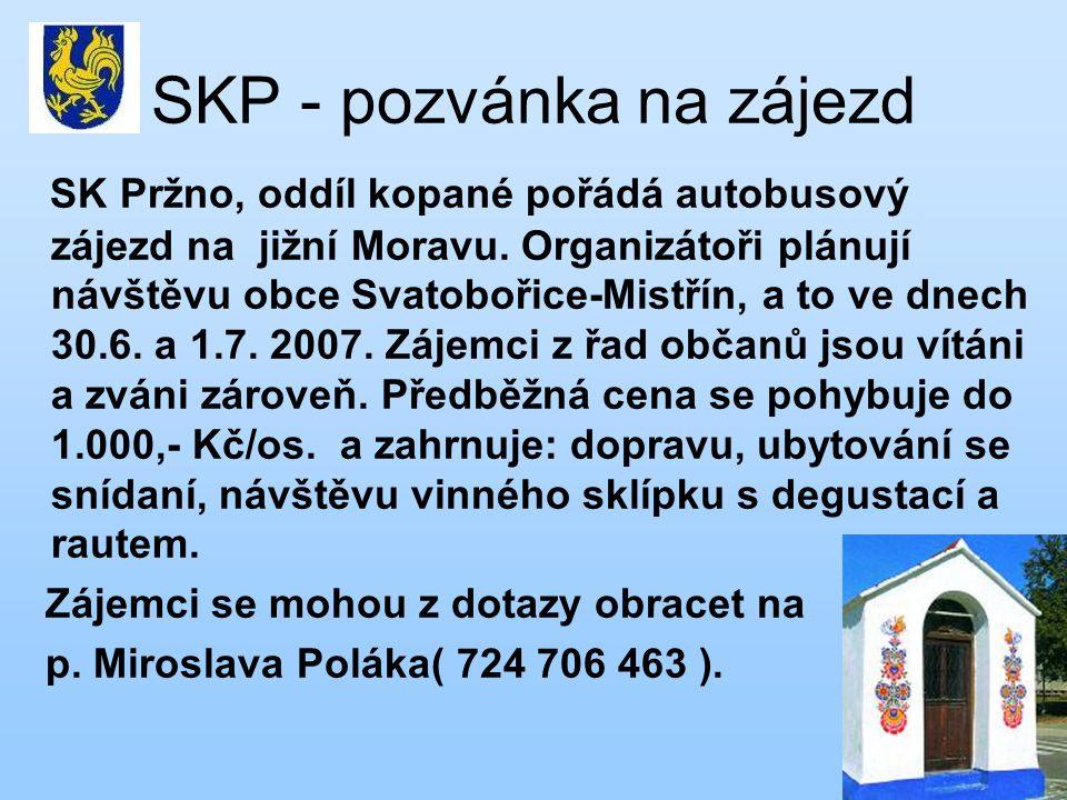 SKP - pozvánka na zájezd SK Pržno, oddíl kopané pořádá autobusový zájezd na jižní Moravu.