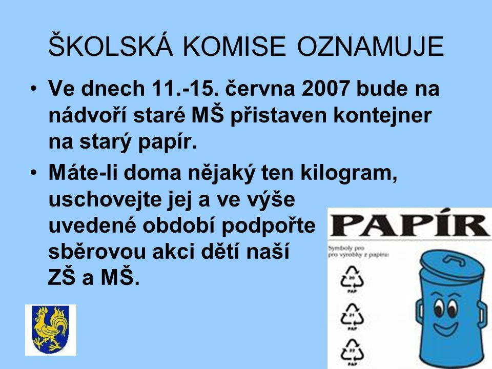 ŠKOLSKÁ KOMISE OZNAMUJE Ve dnech 11.-15.