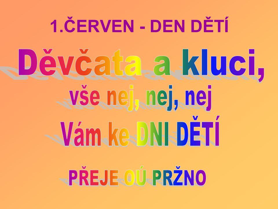 1.ČERVEN - DEN DĚTÍ