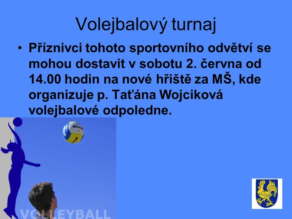 Volejbalový turnaj Příznivci tohoto sportovního odvětví se mohou dostavit v sobotu 2.