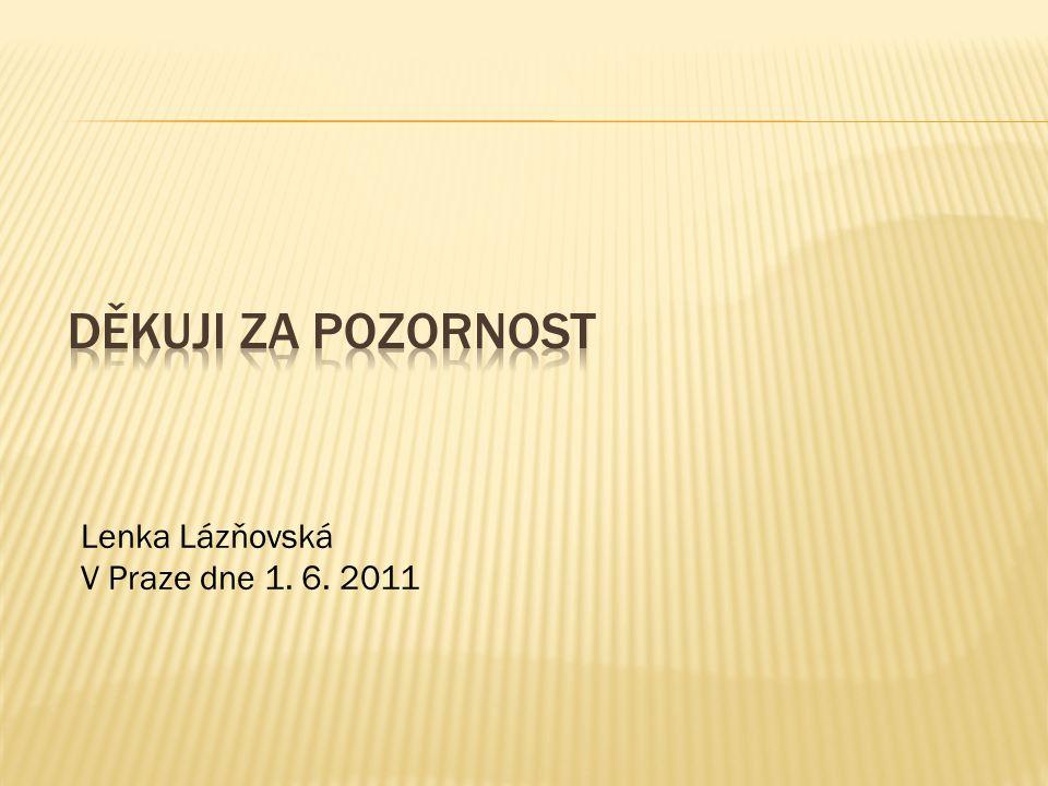 Lenka Lázňovská V Praze dne 1. 6. 2011