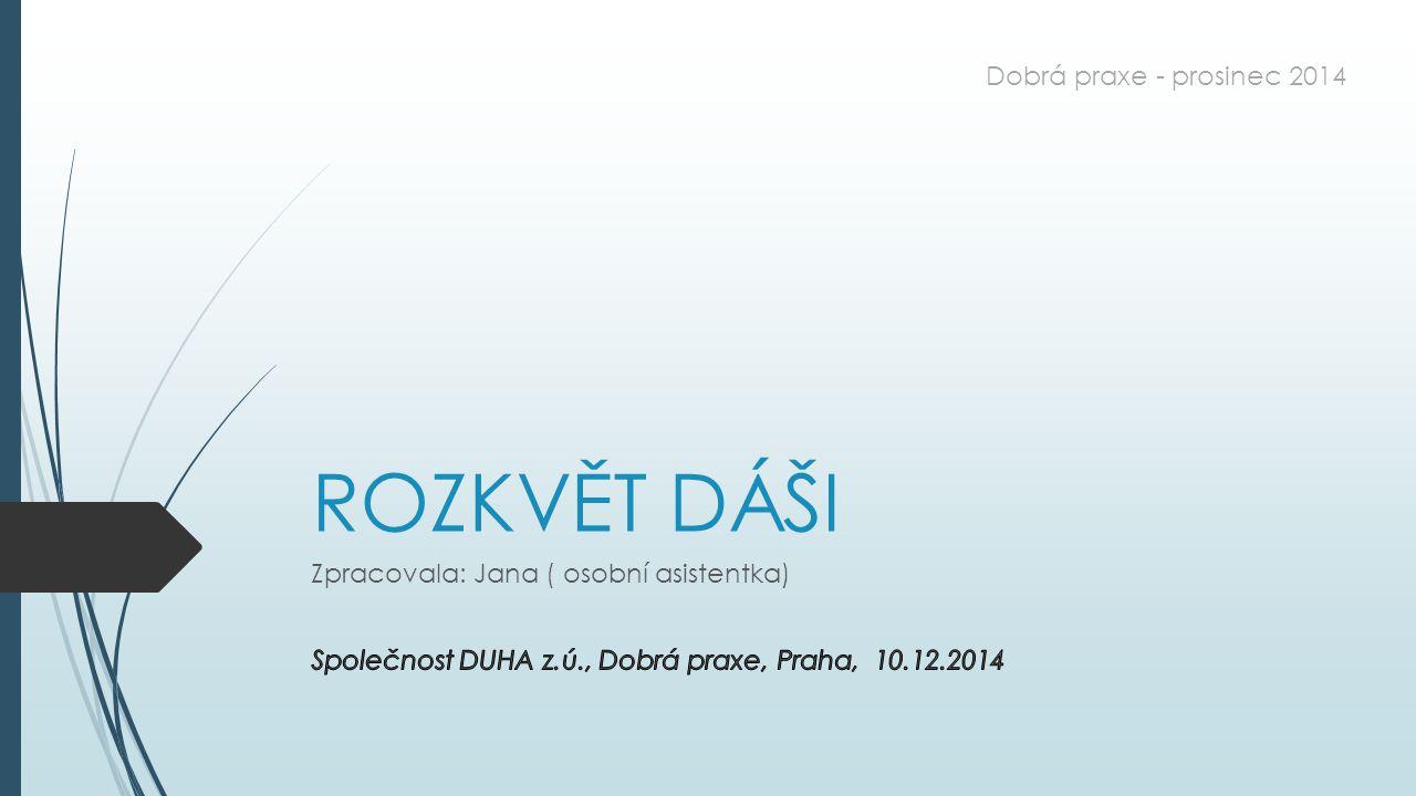 ROZKVĚT DÁŠI Dobrá praxe - prosinec 2014