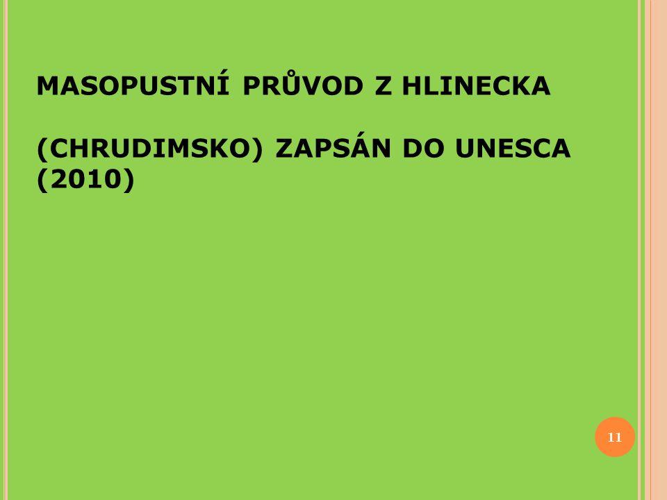 MASOPUSTNÍ PRŮVOD Z HLINECKA (CHRUDIMSKO) ZAPSÁN DO UNESCA (2010) 11