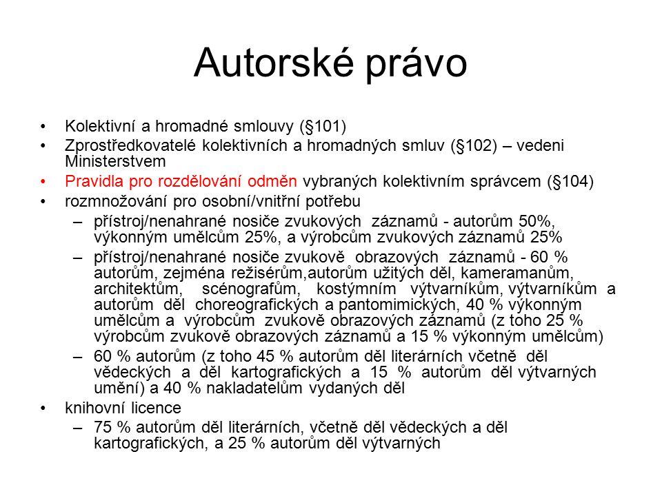 14 Autorské právo Kolektivní a hromadné smlouvy (§101) Zprostředkovatelé kolektivních a hromadných smluv (§102) – vedeni Ministerstvem Pravidla pro ro