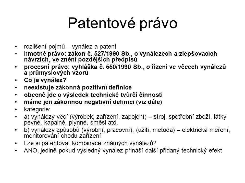 19 Patentové právo rozlišení pojmů – vynález a patent hmotné právo: zákon č. 527/1990 Sb., o vynálezech a zlepšovacích návrzích, ve znění pozdějších p