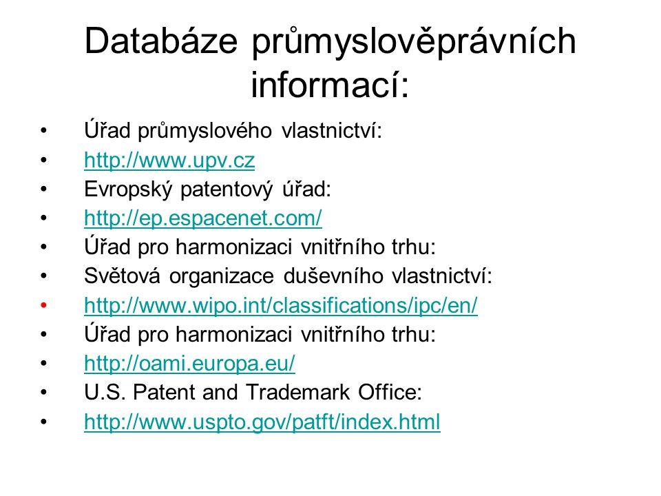 20 Databáze průmyslověprávních informací: Úřad průmyslového vlastnictví: http://www.upv.czhttp://www.upv.cz Evropský patentový úřad: http://ep.espacen