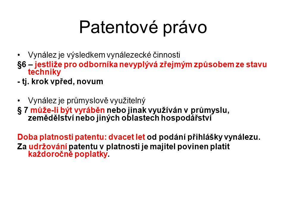 25 Patentové právo Vynález je výsledkem vynálezecké činnosti §6 – jestliže pro odborníka nevyplývá zřejmým způsobem ze stavu techniky - tj. krok vpřed