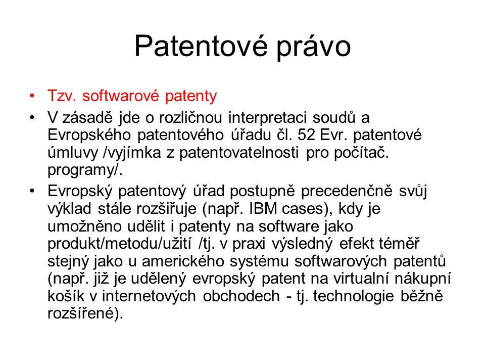 27 Patentové právo Tzv. softwarové patenty V zásadě jde o rozličnou interpretaci soudů a Evropského patentového úřadu čl. 52 Evr. patentové úmluvy /vy