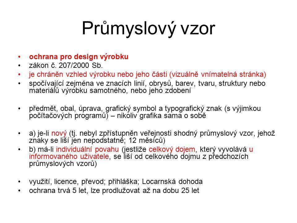 38 Průmyslový vzor ochrana pro design výrobku zákon č. 207/2000 Sb. je chráněn vzhled výrobku nebo jeho části (vizuálně vnímatelná stránka) spočívajíc