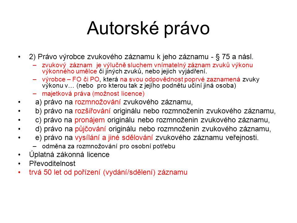 9 Autorské právo 3) Právo výrobce zvukově obrazového záznamu k jeho prvotnímu záznamu - § 79 a násl.