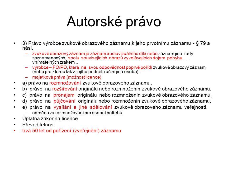 10 Autorské právo 4) Právo rozhlasového a televizního vysílatele k jeho vysílání - § 83 a násl.