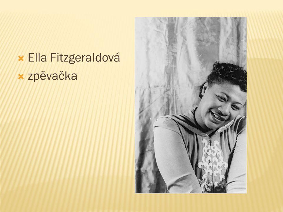  Ella Fitzgeraldová  zpěvačka