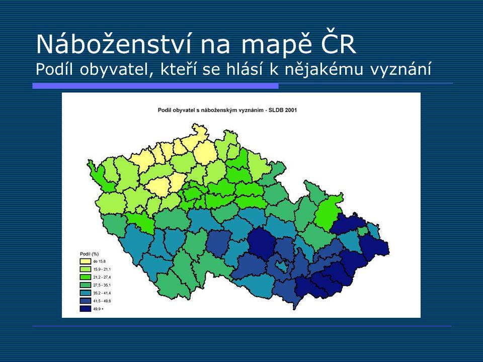 Náboženství na mapě ČR Podíl obyvatel, kteří se hlásí k nějakému vyznání