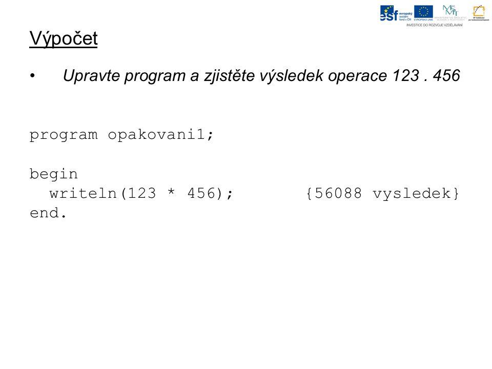 Výpočet Upravte program a zjistěte výsledek operace 123.